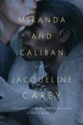 Catalogue link to Miranda and Caliban / Jacqueline Carey.