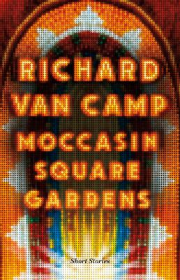 Catalogue link to Moccasin square gardens : short stories / Richard Van Camp.