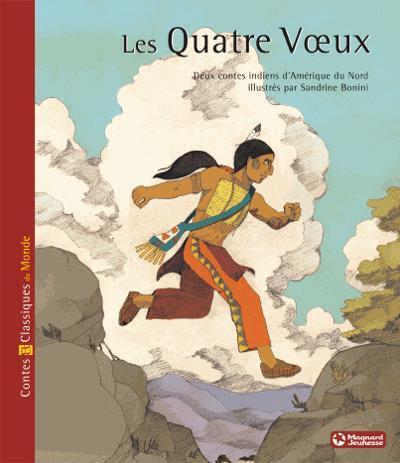 Catalogue link to Les quatre vœux : deux contes indiens d'Amérique du Nord / illustrés par Sandrine Bonini.